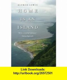 Home Is an Island A Novel (Portuguese in the Americas Series) (9781933227368) Alfred Lewis, Devin Nunes , ISBN-10: 1933227362  , ISBN-13: 978-1933227368 ,  , tutorials , pdf , ebook , torrent , downloads , rapidshare , filesonic , hotfile , megaupload , fileserve