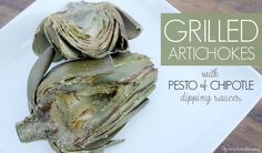 Grilled Artichokes with Pesto & Chipotle Dipping Sauces - Simply Real Moms