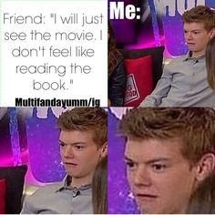 """THIS IS LEGIT MY FRIEND OMG AND THEN SHE DOES READ A BOOK BUT IT TAKES HER 6 MONTHS AND THEN SHES ALWAYS ASKING ME STUPID QUESTIONS AND STATING THE OBVIOUS AND SHES JUST reading it wrong. Oh, and she got halfway through tmr and stopped cause """"it's boring and she doesn't like third person books""""<< I HAVE A FRIEND JUST LIKE THAT!!"""