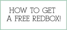 How to get a FREE Redbox!