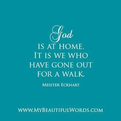 God is at home & We have gone