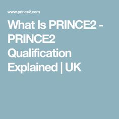 What Is PRINCE2 - PRINCE2 Qualification Explained | UK