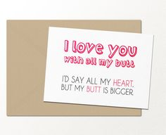 i love you with all my butt // funny greeting card // i love you card // best friends card // relationship card