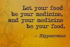 let your food be your medicine !