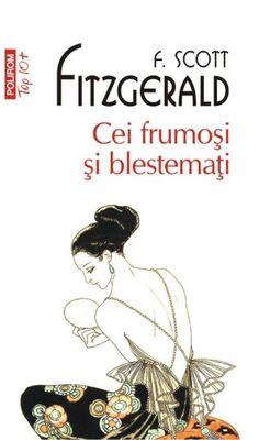 Cei frumosi si blestemati (Top - F. F Scott Fitzgerald, James Joyce, Scottie, Ebook Pdf, New York Times, Gatsby, Books To Read, Romance, America