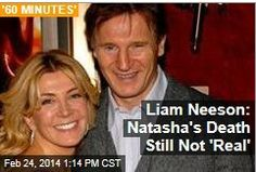 Latest News:  Liam Neeson: Natasha's Death Still Not 'Real.' It's been nearly five years since Natasha Richardson died after a freak skiing accident, and last night Liam Neeson remembered his late wife on 60 Minutes.  Get all the latest news on your favorite celebs at www.CelebrityDazzle.com.