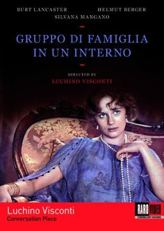Gruppo di Famiglia in un Interno (Conversation Piece) Kino Lorber films http://www.amazon.com/dp/B006MHZFGY/ref=cm_sw_r_pi_dp_i51Nvb0X6FPH0