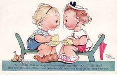 "A friendly chat- a cup of tea - makes any day ""O.K."" for me!"