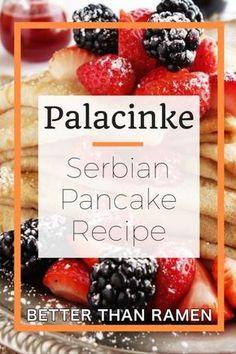 Better Than Ramen - Palačinke - Serbian Pancake Recipe Sweet Breakfast, Breakfast Recipes, Dessert Recipes, Pancake Recipes, Dessert Bread, Mexican Breakfast, Breakfast Sandwiches, Breakfast Pizza, Waffle Recipes