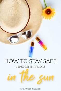 How to Stay Safe Using Essential Oils in the Sun - Recipes with Essential Oils Essential Oils For Skin, Young Living Essential Oils, Love Oil, Diy Skin Care, Stay Safe, Essentials, Skin Irritation, Sun, Summer Time