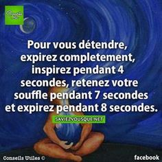 Pour vous détendre, expirez complètement, inspirez pendant 4 secondes, retenez votre souffle pendant 7 secondes et expirez pendant 8 secondes. Good To Know, Did You Know, Feel Good, Anti Stress, Stress And Anxiety, My Life Style, Qigong, Positive Attitude, Health And Wellbeing