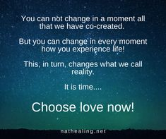 Love Now, Choose Love, Love Your Life, In This Moment