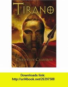 Tirano (Spanish Edition) (9788466640237) Christian Cameron , ISBN-10: 8466640231  , ISBN-13: 978-8466640237 ,  , tutorials , pdf , ebook , torrent , downloads , rapidshare , filesonic , hotfile , megaupload , fileserve