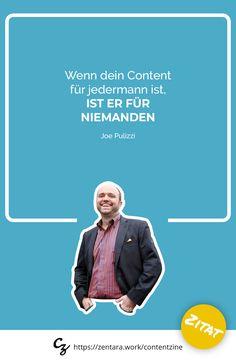 Wenn dein Content für jedermann ist, ist er für niemanden. - Joe Pulizzi  #zitat #marketing #spruch #quote