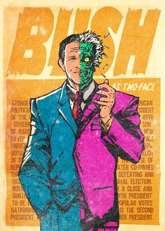 George W. Bush, Two-Face: Real-Life-Supervillains-8