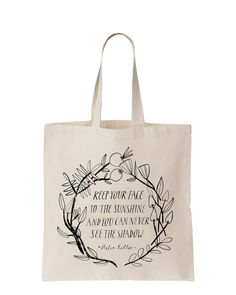 """Tote bags: - """"Keep your face to the sunshine and you can never see the shadow."""" - Apples - """"Hooray for today!""""  Size 380 x 420 mm each."""