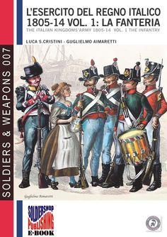 Cover title: L'esercito del Regno Italico 1806-14 - Ebook