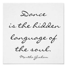 Dance is the language of the soul.