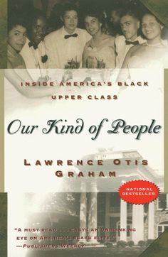 Our Kind of People: Inside America's Black Upper Class by Lawrence Otis Graham (1999)