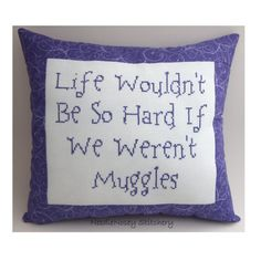 Funny Cross Stitch Pillow Quote, Purple Pillow, Muggle Quote, Harry Potter Quote
