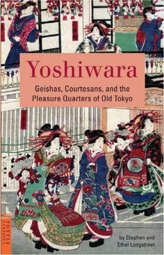 """For centuries, Yoshiwara was the famed pleasure center of Tokyo. An erotic world unmatched by the West was created by beautiful courtesans, geishas, dancers, actors and artists. To this """"floating worl"""