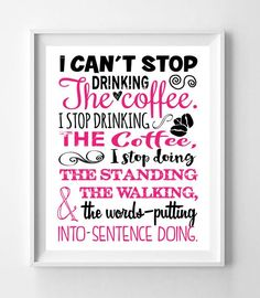 GILMORE GIRLS Art Print STOP DRINKING THE COFFEE Humor Quote 8x10 Wall Art Poster PRINT