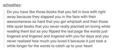 I also have those books that haunt me because they sucked so much and those books that haunt me because they were so awesome it hurt.