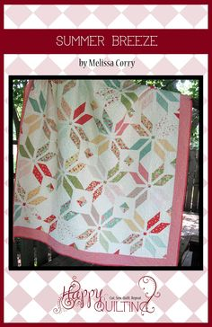 Happy Quilting- Summer Breeze pattern by Melissa Corey.  Use my Blitzen fabric to make this quilt from a layer cake!