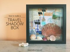 Travel Tip: Make a Travel Shadow Box with Mementos from Your Recent Adventure - A Sacred Journey