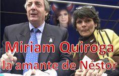 En su momento la sociedad y los medios (salvo uno) la negaron, pero reapareció... Miriam Quiroga, la amante de Néstor