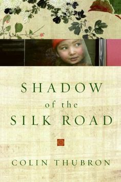 Shadow of the Silk Road (P.S.) by [Thubron, Colin]