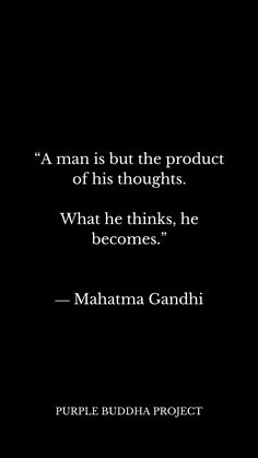 a man is but the product of his thoughts. Gandhi Quotes, Quotable Quotes, True Quotes, Great Quotes, Words Quotes, Quotes To Live By, Motivational Quotes, Inspirational Quotes, Sayings