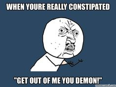 Constipation hahaha
