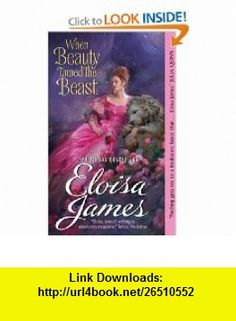 When Beauty Tamed the Beast (9780062021274) Eloisa James , ISBN-10: 0062021273  , ISBN-13: 978-0062021274 ,  , tutorials , pdf , ebook , torrent , downloads , rapidshare , filesonic , hotfile , megaupload , fileserve