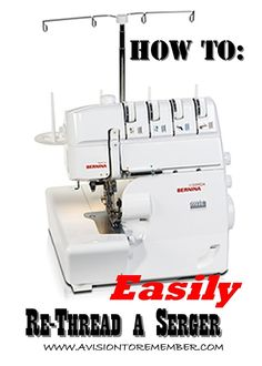 How to Easily Rethread a Serger with Pictures - A Vision to Remember-crafting, sewing, creating, eating, sahm, cooking, LOVING