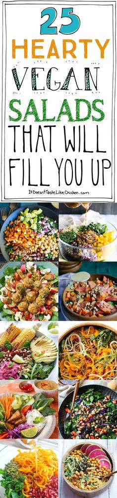 25 Hearty Vegan Salads That Will Fill You Up! These recipes are filling enough to be the main dish. Jam packed full of nutrition, perfect for a healthy meal. #itdoesnttastelikechicken