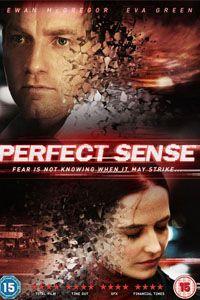 Xem phim: Giác quan hoàn hảo Trong một thế giới hoàn toàn chìm trong bóng tối khi con người mất đi tất cả các giác quan bản năng nhất do sự lây lan của một dịch bệnh. Một đầu bếp và một nhà khoa học nữ đã tìm thấy nhau trong tình yêu khi bệnh dịch bắt đầu cướp đi những nhận biết về thức cảm giác của họ. Nỗi buồn - Niềm vui, Tình yêu - Lòng thù hận.  tại: http://www.starmovies.com.vn/xem-phim/Perfect-Sense
