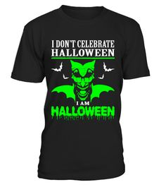 # I Am Halloween T-Shirt .  Tags:womens, halloween, tshirt, t, plus, size, , , happy, for, men, halloween, women, toddler, cute, clothing, clothes, baseball, tee, apparel, clothes,Brooms, are, for, Amateurs, shirt, i, love, witches, gift, for, gift, dragon, lover,renate, owl, luxmaris, janssen, jack-o-lantern, fantasy, cats, cat, bats, animals,enjoy, dog, Tshirt, Skull, Scary, Pumpkin, Scary, Pumpkin, Pet, lovers, Person, October, Horor, Heart, Halloween, Festival, Halloween, German…