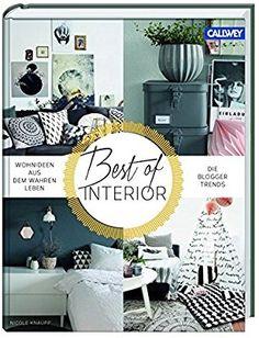 Best of Interior: Wohnideen aus dem wahren Leben. Die Blogger-Trends: Amazon.de: Nicole Knaupp: Bücher
