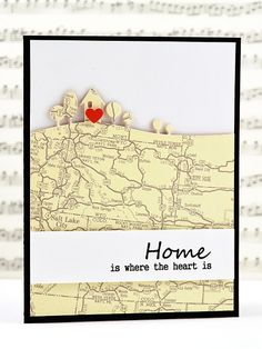 Home is Where the Heart Is Card by /jennifer/ Milsaps L Milsaps L Rzasa