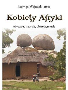 Kobiety Afryki - obyczaje, tradycje, obrzędy, rytuały - ebook