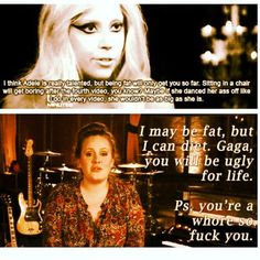 you go ADELE!!! Ok, I loves both of these ladies, but I think I love Adele more now.