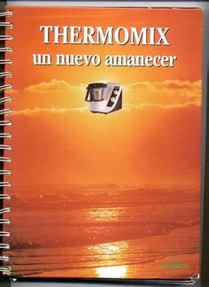 Thermomix Un Nuevo Amanecer Food To Make, Album, Signs, Books, Google, T5, Musical, Queso, Salvador