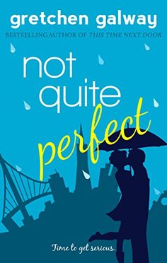 Not Quite Perfect (Oakland Hills Book 3) by Gretchen Galway