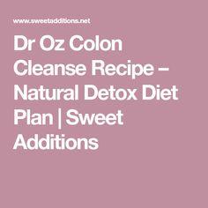Dr Oz Colon Cleanse Recipe – Natural Detox Diet Plan | Sweet Additions
