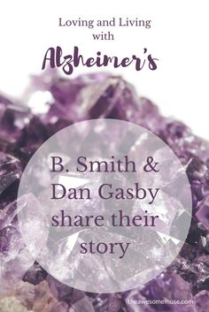 Loving and Living with Alzheimer's. B. Smith and Dan Gasby share their story.