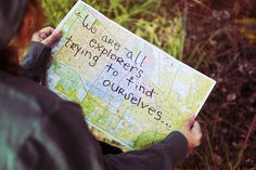 We are all explorers trying to find ourselves...