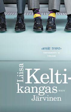 """""""Hyvät tyypit"""" : temperamentti ja työelämä / Liisa Keltikangas-Järvinen Finland, Psychology, Novels, Education, Reading, Books, Life, Studying, Livros"""
