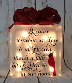 Because someone we love is in Heaven theres a little bit of Heaven in our home lighted glasss block cardinal glass block Christmas USD) by JaniceGiftsandDesign Homemade Christmas Gifts, Christmas Crafts, Christmas Decorations, Christmas Ornaments, Christmas Ideas, Christmas Sled, Merry Christmas Wishes, Memorial Ornaments, Christmas Lanterns