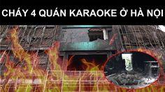 Cháy 4 Quán Karaoke Ở phố Trần Thái Tông Hà Nội | Tin Mới Nhất Về Vụ Chá...